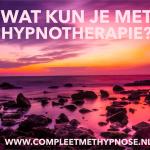 Wat kun je met hypnotherapie?